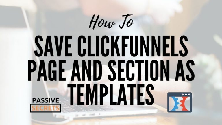 How To Save ClickFunnels Page And Section As Templates